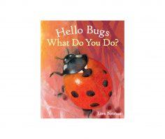 Hello bugs what do you do