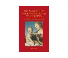 Die madonnen des raphael santi von Urbino